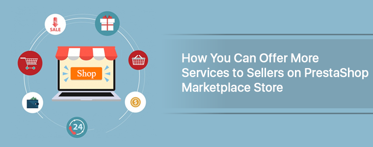 How-You-Can-Offer-More-Services-to-Sellers-on-PrestaShop