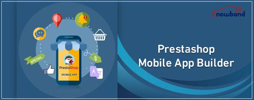 A Quick Guide To PrestaShop Mobile App Development